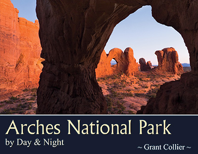 Arches National Park by Day & Night, nature photography book