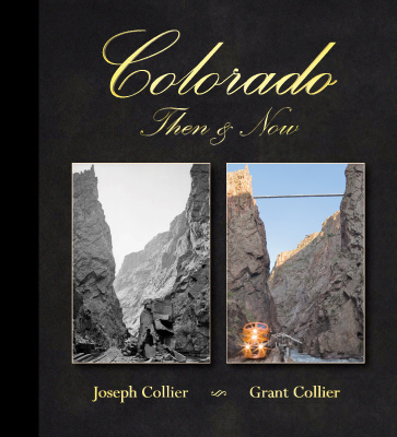Colorado Then and Now, Joseph Collier, Grant Collier