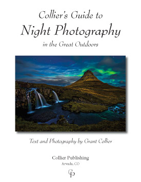 Grant Collier's Guide to Night Photography in the Great Outdoors